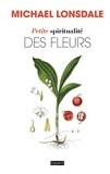 Michael Lonsdale - Petite spiritualité des fleurs.