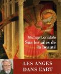 Michael Lonsdale - Sur les ailes de la beauté.