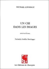 Michael Lonsdale - Un cri dans les images - Entretiens.