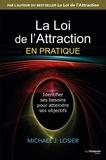Michael Losier - La loi de l'attraction en pratique - Identifier ses besoins pour atteindre ses objectifs.