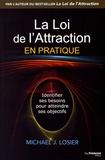 Michael Losier - La loi de l'attraction en pratique - Identifier ses besoins pour s'épanouir et atteindre ses buts.