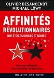 Michael Löwy et Olivier Besancenot - Affinités révolutionnaires - Nos étoiles rouges et noires.