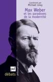 Michael Löwy - Max Weber et les paradoxes de la modernité.