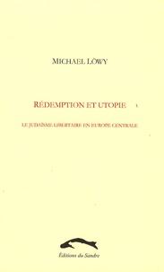 Rédemption et utopie - Le judaïsme libertaire en Europe centrale, Une étude daffinité élective.pdf