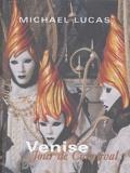 Michael Lucas - Venise - Jour du carnaval.