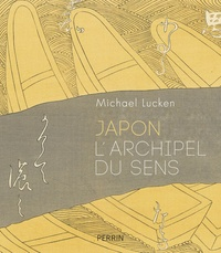 Michael Lucken - Japon, l'archipel du sens.