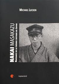 Michael Lucken - Nakai Masakazu - Naissance de la théorie critique au Japon.