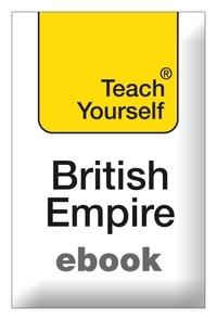 Michael Lynch - The British Empire: Teach Yourself.