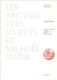 Michael Maïer - Les arcanes très secrets.