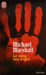 Michael Marshall - Le sang des anges.