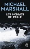 Michael Marshall - Les hommes de paille.