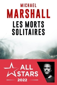 Michael Marshall - Les morts solitaires.