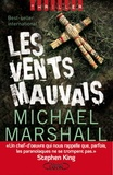 Michael Marshall - Les vents mauvais.