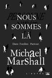 Michael Marshall - Nous sommes là.
