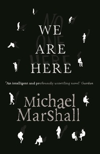Michael Marshall - We Are Here.