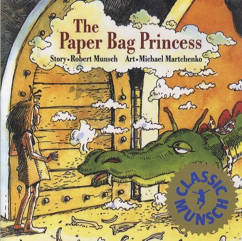 Michael Martchenko et Robert Munsch - The Paper Bag Princess.