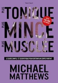 Plus tonique plus mince plus musclée - Le guide simple et scientifique pour obtenir un corps parfait.pdf