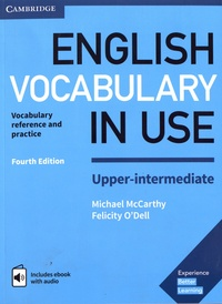 Michael McCarthy et Felicity O'Dell - English Vocabulary in Use Upper-intermediate - Vocabulary reference and practice with answers and ebook.