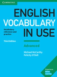 Michael McCarthy et Felicity O'Dell - English Vocabulary in Use - Advanced - Book with Answers.