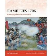 Michael McNally - Ramillies 1706 - Marlborough's Tactical Masterpiece.