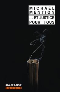 Michaël Mention - ... Et justice pour tous.
