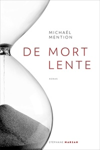 Michaël Mention - De mort lente.