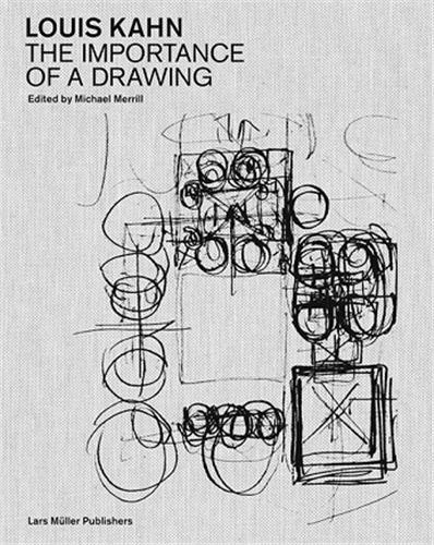 Michael Merrill - Louis Kahn : the importance of a drawing.