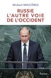 Michael Miguères - La Russie de Poutine : l'autre voie de l'Occident.