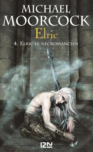Elric Intégrale Tome 2 Elric le Nécromancien ; La Sorcière dormante ; La Revanche de la Rose