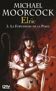 Michael Moorcock - Elric  : Intégrale - Tome 1.