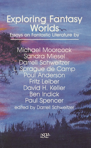 Michael Moorcock - Exploring Fantasy Worlds : Essays on Fantastic Worlds.