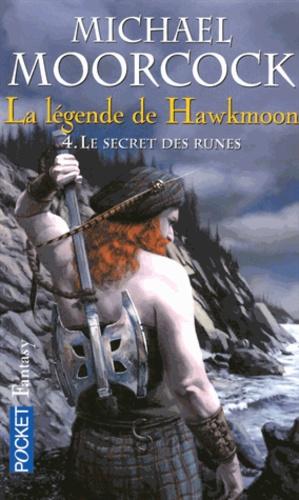 Michael Moorcock - La légende de Hawkmoon Tome 4 : Le secret des runes.