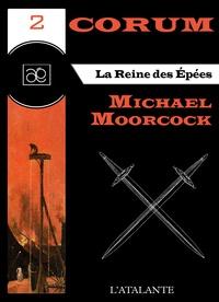 Michael Moorcock et Bruno Martin - La Reine des Epées - Corum, T2.