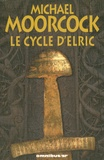 Michael Moorcock - Le cycle d'Elric.