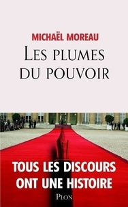 Michaël Moreau - Les plumes du pouvoir.