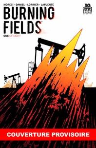 Michael Moreci et Tim Daniel - Burning fields.
