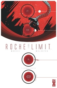Michael Moreci et Vic Malhotra - Roche Limit Tome 1 : Singularité.