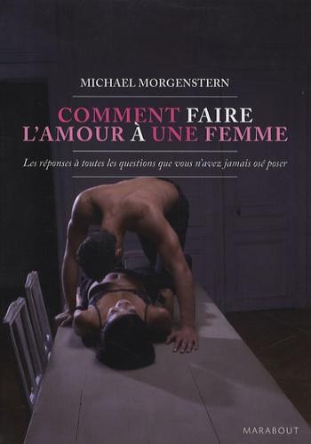 Michael Morgenstern - Comment faire l'amour à une femme.