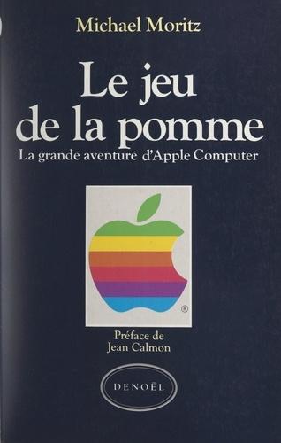 Le jeu de la pomme. La grande aventure d'Apple computer