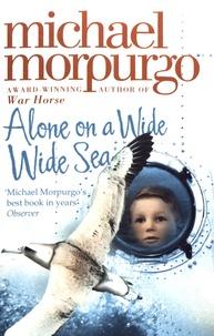 Michael Morpurgo - Alone on a Wide Wide Sea.