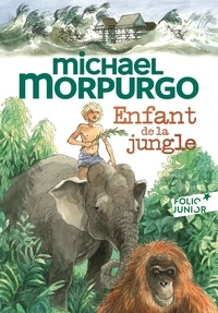 Michael Morpurgo et Sarah Young - Enfant de la jungle.