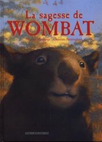 Michael Morpurgo et Christian Birmingham - La sagesse de Wombat.