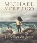 Michael Morpurgo et Briony May Smith - Le collier du géant.