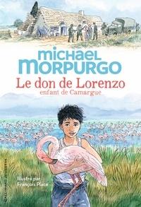 Michael Morpurgo - Le don de Lorenzo - Enfant de Camargue.