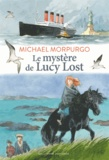 Michael Morpurgo - Le mystère de Lucy Lost.