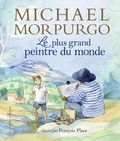 Michael Morpurgo - Le plus grand peintre du monde.