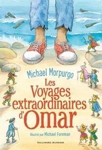 Michael Morpurgo et Michael Foreman - Les voyages extraordinaires d'Omar.