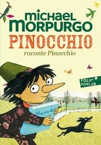Michael Morpurgo - Pinocchio raconte Pinocchio.