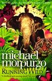 Michael Morpurgo - Running Wild.