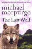 Michael Morpurgo - The Last Wolf.